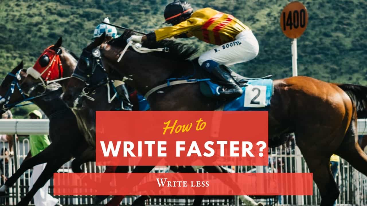 How to write faster?